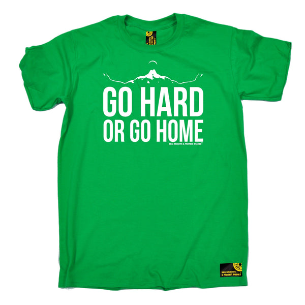 Go Hard Or Go Home T-Shirt