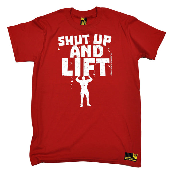 Sex Weights and Protein Shakes Men's Shut Up And Lift Sex Weights And Protein Shakes Gym T-Shirt