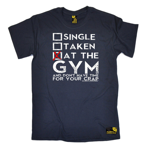 SWPS Men's Single Taken At The Gym Sex Weights And Protein Shakes T-Shirt
