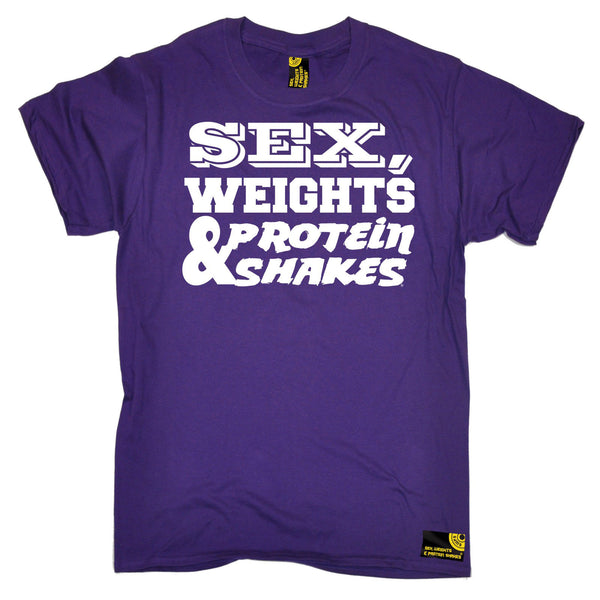 Sex Weights & Protein Shakes T-Shirt