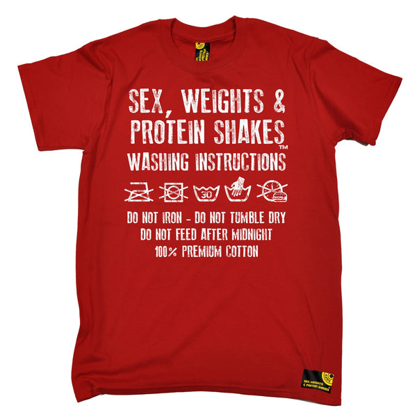 Sex Weights & Protein Shakes ... Washing Instructions T-Shirt