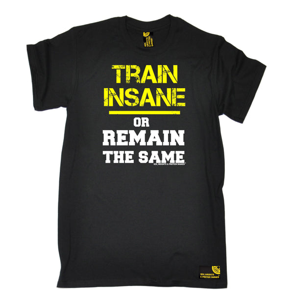 Sex Weights and Protein Shakes GYM Training Body Building -  Men's Train Insane Or Remain The Same T-SHIRT - SWPS Fitness Gifts