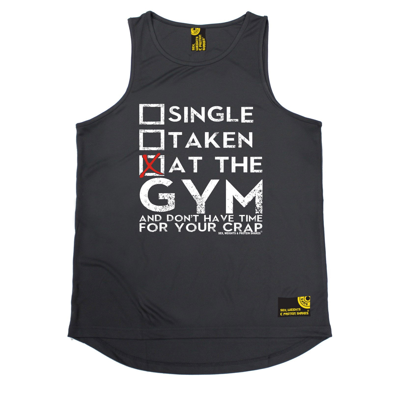 d15d3701f8 Single Taken At The Gym ... Your Crap Performance Training Cool Vest - Sex  Weights and Protein Shakes Ⓡ