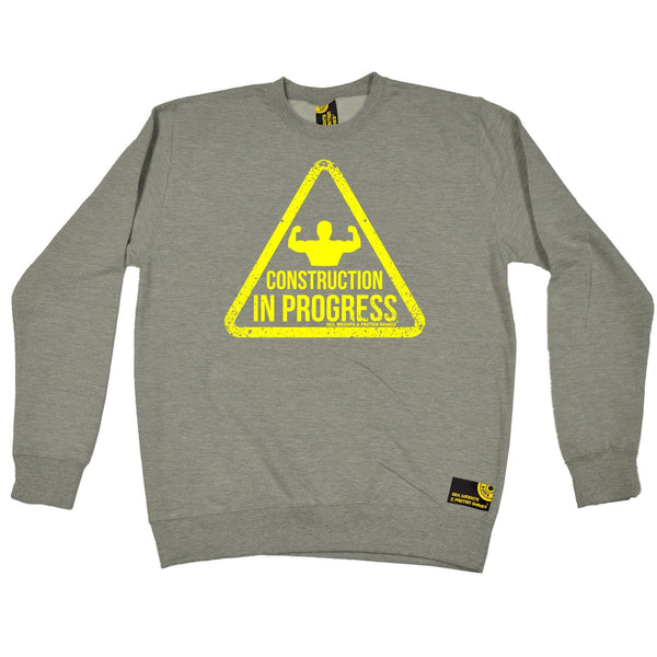 SWPS Construction In Progress Sex Weights And Protein Shakes Gym Sweatshirt