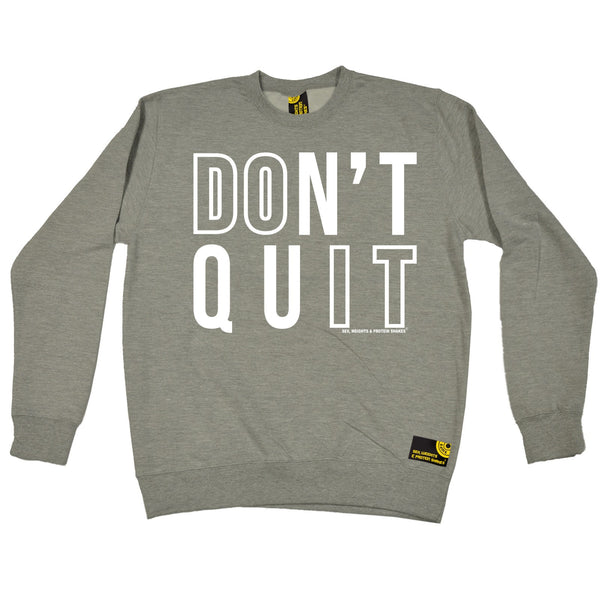 Don't Quit Sweatshirt