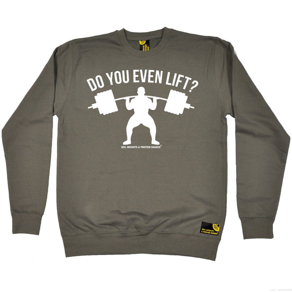 Sex Weights and Protein Shakes Do You Even Lift Sex Weights And Protein Shakes Gym Sweatshirt
