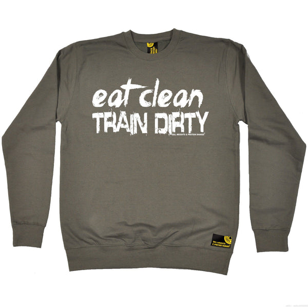 SWPS Eat Clean Train Dirty Sex Weights And Protein Shakes Gym Sweatshirt