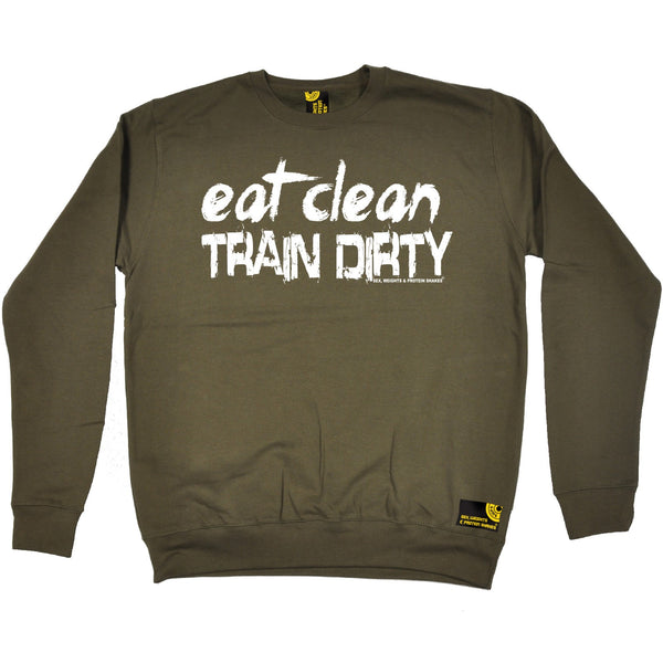 Eat Clean Train Dirty Sweatshirt