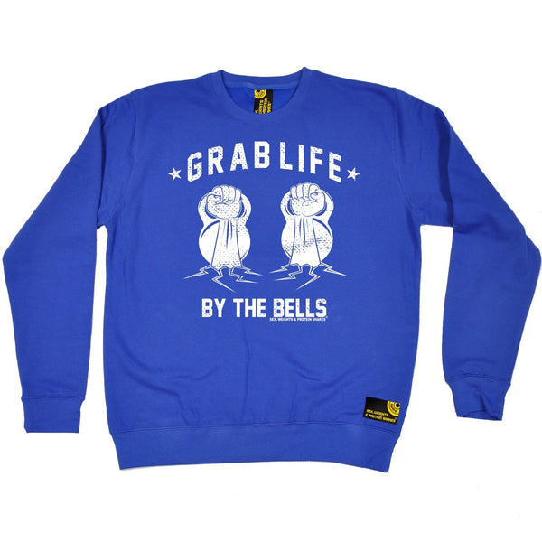 SWPS Grab Life By The Bells Sex Weights And Protein Shakes Gym Sweatshirt
