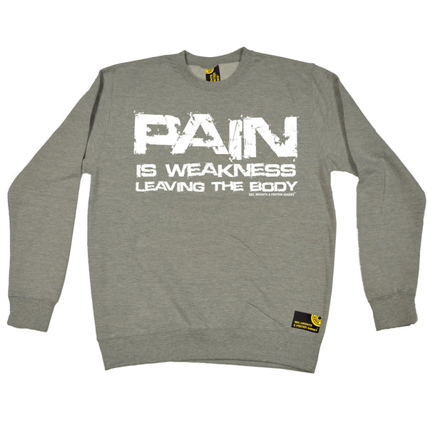 Pain Is Weakness Leaving The Body Sweatshirt