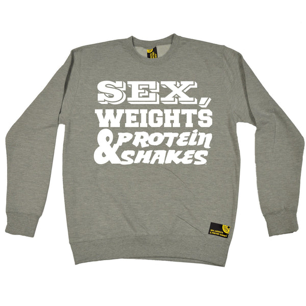 Sex Weights and Protein Shakes Sex Weights & Protein Shakes D1 Gym Sweatshirt