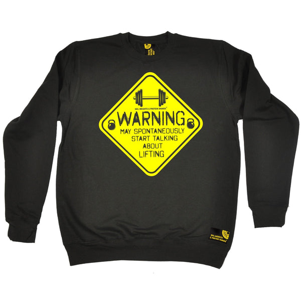 SWPS Warning Start Talking About Lifting Sex Weights And Protein Shakes Gym Sweatshirt