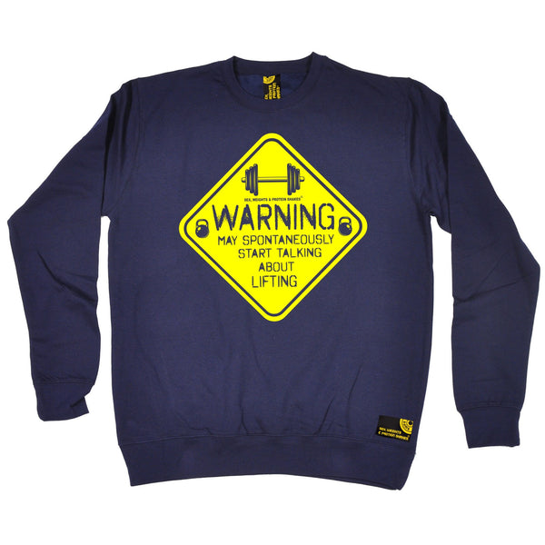 Sex Weights and Protein Shakes GYM Training Body Building -   Warning May Spontaneously ... Lifting - SWEATSHIRT - SWPS Fitness Gifts
