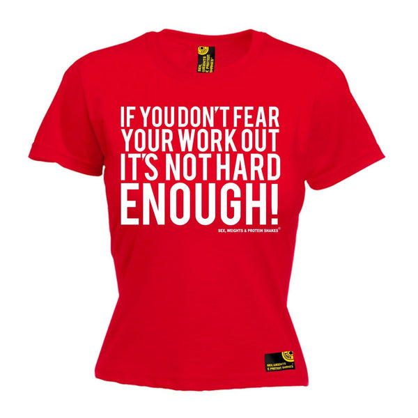 SWPS Women's If You Don't Fear Your Work Out Sex Weights And Protein Shakes Gym T-Shirt
