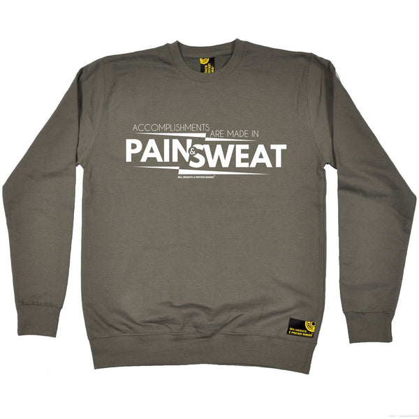 SWPS Accomplishments Are Made In Pain Sex Weights And Protein Shakes Gym Sweatshirt