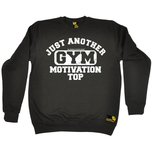 SWPS Just Another Gym Motivation Top Sex Weights And Protein Shakes Sweatshirt