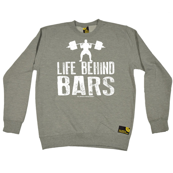 SWPS Life Behind Bars Weight Lifting Sex Weights And Protein Shakes Gym Sweatshirt
