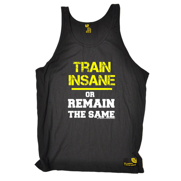 Sex Weights and Protein Shakes GYM Training Body Building -  Train Insane Or Remain The Same - VEST TOP - SWPS Fitness Gifts