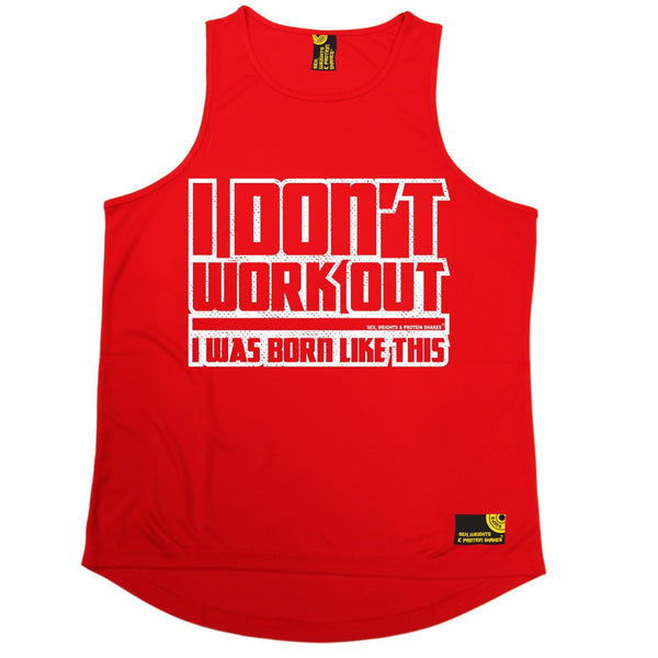 SWPS I Don't Workout Was Born Like This Sex Weights And Protein Shakes Gym Men's Training Vest