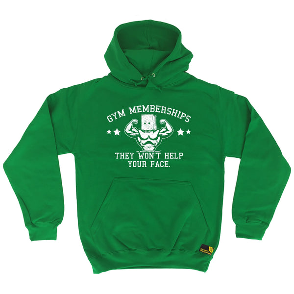 Gym Memberships They Won't Help Your Face Hoodie