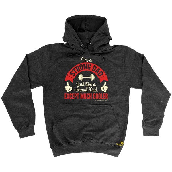 SWPS I'm A Strong Dad ... Cooler Sex Weights And Protein Shakes Gym Hoodie