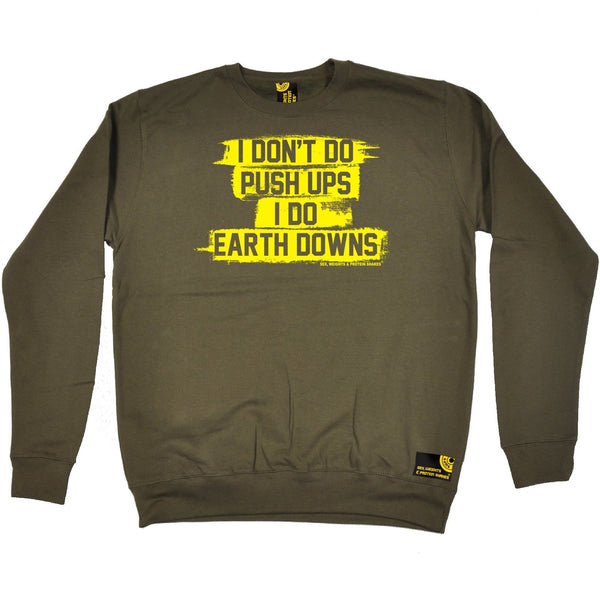 SWPS I Don't Do Push Ups … Earth Downs Sex Weights And Protein Shakes Gym Sweatshirt