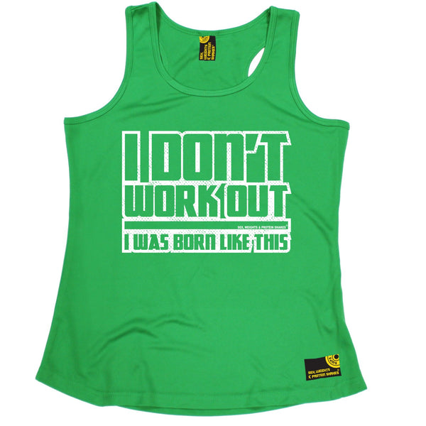 I Don't Workout I Was Born Like This Girlie Performance Training Cool Vest