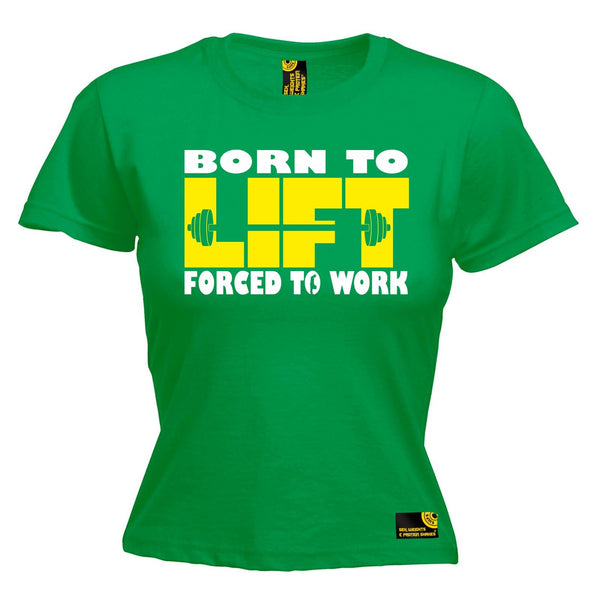 SWPS Women's Born To Lift Forced To Work Sex Weights And Protein Shakes Gym T-Shirt