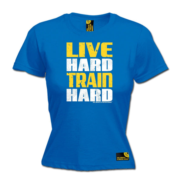 SWPS Women's Live Hard Train Hard Sex Weights And Protein Shakes Gym T-Shirt