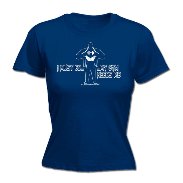 123t SWPS Women's I MUST GO MY GYM NEEDS ME - FITTED T-SHIRT