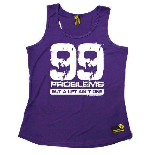 SWPS 99 Problems A Lift Ain't One Sex Weights And Protein Shakes Gym Girlie Training Vest