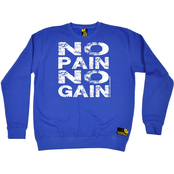 Sex Weights and Protein Shakes GYM Training Body Building -   No Pain No Gain - SWEATSHIRT - SWPS Fitness Gifts
