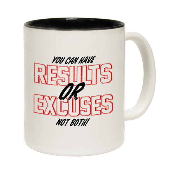 You Can Have Results Or Excuses Not Both Ceramic Slogan Cup