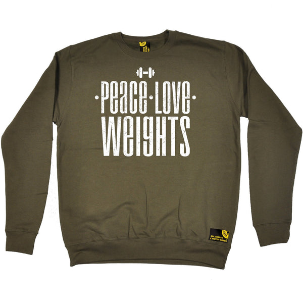 Sex Weights and Protein Shakes Peace Love Weights Sex Weights And Protein Shakes Gym Sweatshirt