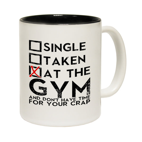 Single Taken At The Gym ... Time For Your Crap Ceramic Slogan Cup
