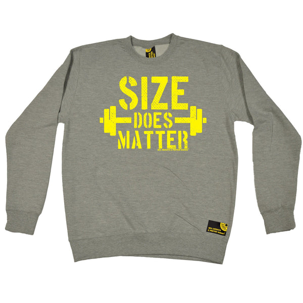 Sex Weights and Protein Shakes Size Does Matter Sex Weights And Protein Shakes Gym Sweatshirt