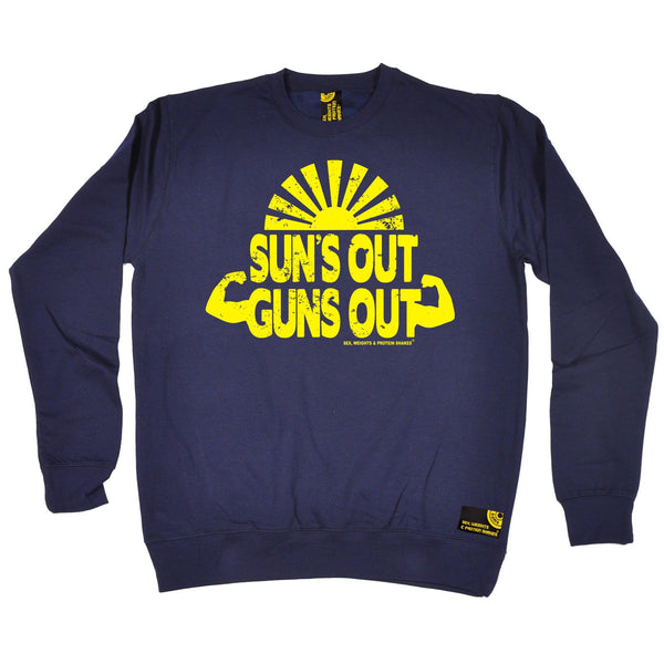Sex Weights and Protein Shakes Suns Out Guns Out Sex Weights And Protein Shakes Gym Sweatshirt