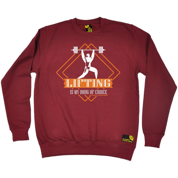 SWPS Lifting Is My Drug Of Choice Sex Weights And Protein Shakes Gym Sweatshirt