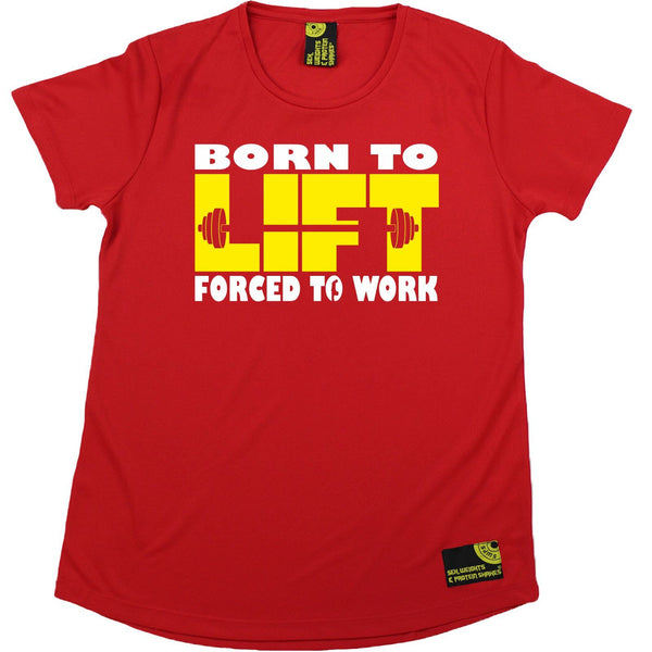 Women's SWPS - Born To Lift Forced To Work - Dry Fit Breathable Sports R NECK T-SHIRT