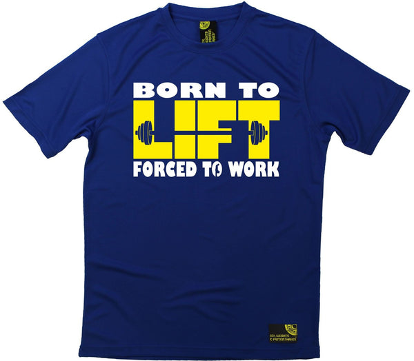 Men's SWPS - Born To Lift Forced To Work - Dry Fit Breathable Sports T-SHIRT