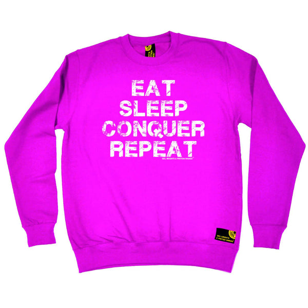 Sex Weights and Protein Shakes - Eat Sleep Conqure Repat Sex Weights and Protein Shakes - SWEATSHIRT