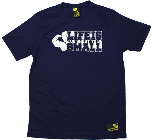 Men's SWPS - Lifes Too Short To Be Small - Dry Fit Breathable Sports T-SHIRT