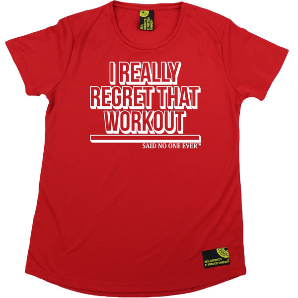 Women's SWPS - I Really Regret That Workout Said No One - Dry Fit Breathable Sports R NECK T-SHIRT