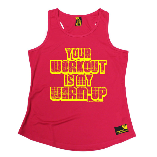 Your Workout Is My Warm Up Girlie Performance Training Cool Vest