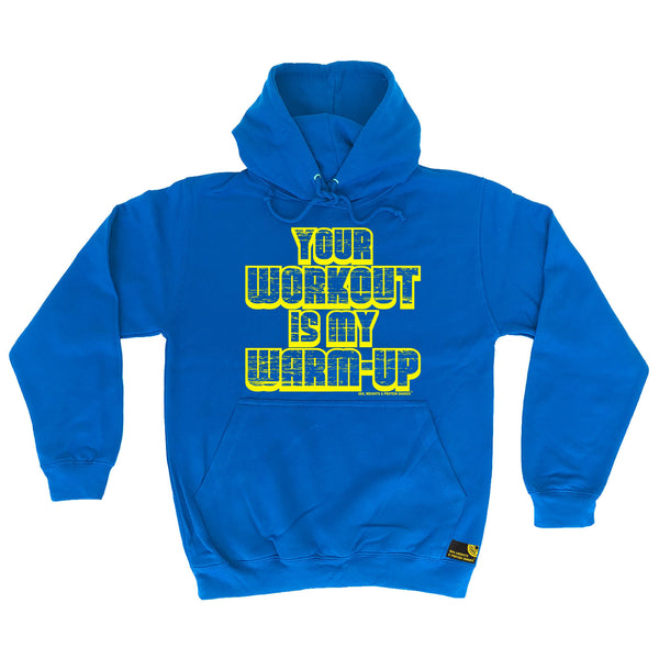 Sex Weights and Protein Shakes GYM Training Body Building -   Your Workout Is My Warm Up - HOODIE - SWPS Fitness Gifts