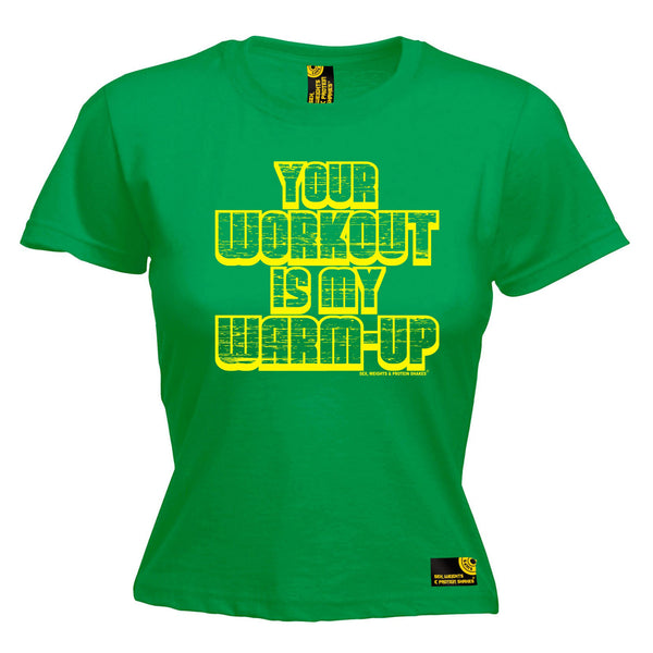 Sex Weights and Protein Shakes GYM Training Body Building -  Women's Your Workout Is My Warm Up - FITTED T-SHIRT - SWPS Fitness Gifts