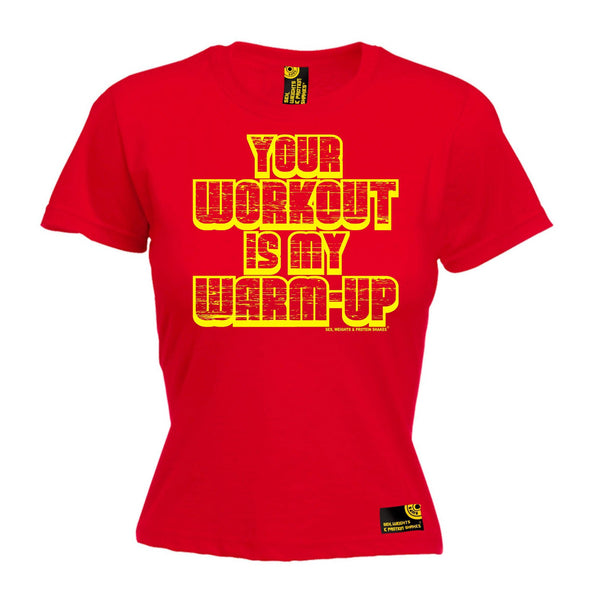 SWPS Women's Your Workout My Warm-Up Sex Weights And Protein Shakes Gym T-Shirt