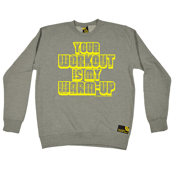 Sex Weights and Protein Shakes GYM Training Body Building -   Your Workout Is My Warm Up - SWEATSHIRT - SWPS Fitness Gifts