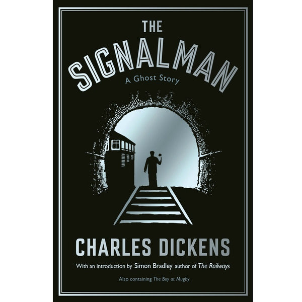The Signalman: A Ghost Story