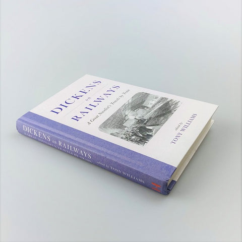 Dickens on Railways edited by Tony Williams
